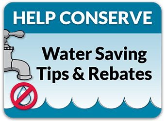 Help Conserve - Water Saving Tips & Rebates